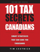 101 Tax Secrets For Canadians: Smart Strategies That Can Save You Thousands, 2nd, Revised and Updated Edition (047067881X) cover image