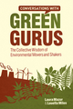 Conversations with Green Gurus: The Collective Wisdom of Environmental Movers and Shakers (047071431X) cover image