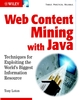 Web Content Mining With Java: Techniques for Exploiting the World Wide Web (047084311X) cover image
