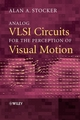 Analog VLSI Circuits for the Perception of Visual Motion (047085491X) cover image