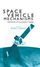 Space Vehicle Mechanisms: Elements of Successful Design (047112141X) cover image