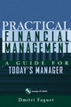Practical Financial Management: A Guide for Today's Manager (047123611X) cover image