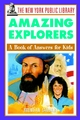 The New York Public Library Amazing Explorers: A Book of Answers for Kids (047139291X) cover image