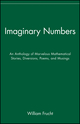Imaginary Numbers: An Anthology of Marvelous Mathematical Stories, Diversions, Poems, and Musings (047139341X) cover image