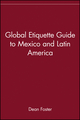 Global Etiquette Guide to Mexico and Latin America (047141851X) cover image