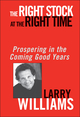 The Right Stock at the Right Time: Prospering in the Coming Good Years (047143051X) cover image