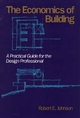 The Economics of Building: A Practical Guide for the Design Professional (047162201X) cover image