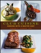 Club Cuisine: Cooking with a Master Chef (047174171X) cover image