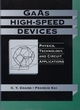 GaAs High-Speed Devices: Physics, Technology, and Circuit Applications (047185641X) cover image