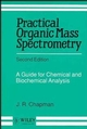 Practical Organic Mass Spectrometry: A Guide for Chemical and Biochemical Analysis, 2nd Edition (047195831X) cover image