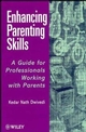 Enhancing Parenting Skills: A Guide Book for Professionals Working with Parents (047197661X) cover image