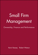 Small Firm Management: Ownership, Finance and Performance (063117981X) cover image