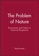 The Problem of Nature: Environment and Culture in Historical Perspective (063119021X) cover image