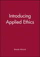 Introducing Applied Ethics (063119391X) cover image
