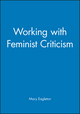 Working with Feminist Criticism (063119441X) cover image