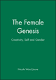 The Female Genesis: Creativity, Self and Gender (074561681X) cover image