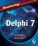 Mastering Delphi 7 (078214201X) cover image