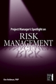 Project Manager's Spotlight on Risk Management (078214411X) cover image