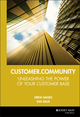Customer.Community: Unleashing the Power of Your Customer Base (078795621X) cover image