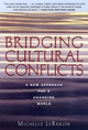 Bridging Cultural Conflicts: A New Approach for a Changing World (078796431X) cover image