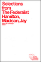 Selections from The Federalist: A Commentary on The Constitution of The United States (088295041X) cover image