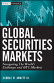 Global Securities Markets: Navigating the World's Exchanges and OTC Markets (111802771X) cover image