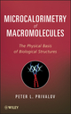Microcalorimetry of Macromolecules: The Physical Basis of Biological Structures (111810451X) cover image
