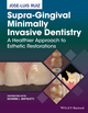 Supra-Gingival Minimally Invasive Dentistry: A Healthier Approach to Esthetic Restorations (111897641X) cover image