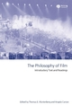 The Philosophy of Film: Introductory Text and Readings (140511441X) cover image