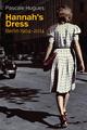 Hannah's Dress: Berlin 1904 - 2014 (150950981X) cover image