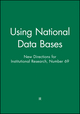 Using National Data Bases: New Directions for Institutional Research, Number 69 (155542791X) cover image