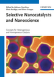 Selective Nanocatalysts and Nanoscience: Concepts for Heterogeneous and Homogeneous Catalysis (352732271X) cover image