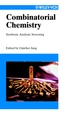 Combinatorial Chemistry: Synthesis, Analysis, Screening (352761351X) cover image