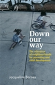 Down Our Way: The Relevance of Neighbourhoods for Parenting and Child Development (0470030720) cover image