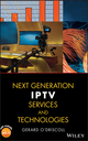 Next Generation IPTV Services and Technologies (0470163720) cover image