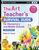 The Art Teacher's Survival Guide for Elementary and Middle Schools, 2nd Edition (0470183020) cover image