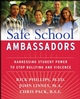 Safe School Ambassadors: Harnessing Student Power to Stop Bullying and Violence (0470197420) cover image
