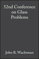 52nd Conference on Glass Problems, Volume 13, Issue 3/4 (0470316020) cover image
