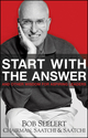 Start with the Answer: And Other Wisdom for Aspiring Leaders (0470450320) cover image