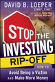 Stop the Investing Rip-off: How to Avoid Being a Victim and Make More Money  (0470483520) cover image
