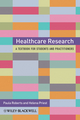 Healthcare Research: A Handbook for Students and Practitioners (0470519320) cover image