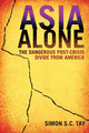 Asia Alone: The Dangerous Post-Crisis Divide from America (0470825820) cover image
