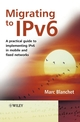 Migrating to IPv6: A Practical Guide to Implementing IPv6 in Mobile and Fixed Networks (0471498920) cover image