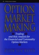 Option Market Making: Trading and Risk Analysis for the Financial and Commodity Option Markets (0471578320) cover image
