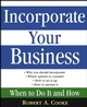 Incorporate Your Business: When To Do It And How (0471669520) cover image