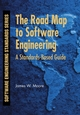 The Road Map to Software Engineering: A Standards-Based Guide (0471683620) cover image