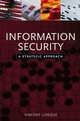 Information Security: A Strategic Approach (0471736120) cover image