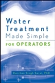Water Treatment Made Simple: For Operators (0471740020) cover image