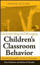 Understanding and Managing Children's Classroom Behavior: Creating Sustainable, Resilient Classrooms, 2nd Edition (0471742120) cover image