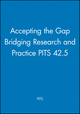 Accepting the Gap Bridging Research and Practice PITS 42.5 (0471744220) cover image